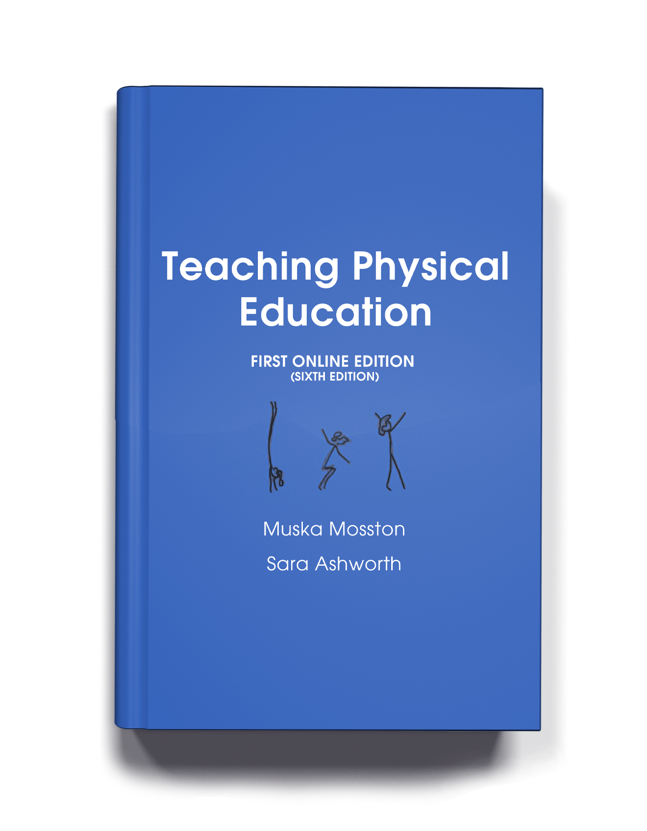 The Cover for Teaching Physical Education - 1st Online Edition by Muska Mosston and Sara Ashworth